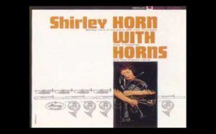 Shirley Horn - The Good Life