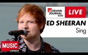 Ed Sheeran - Sing (Live @ Grand Journal)
