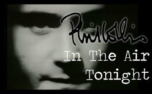 �������� ����������� ���� Phil Collins - In The Air Tonight (Official Video)