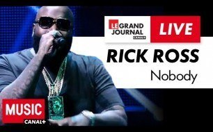Rick Ross - Nobody (Live @ Grand Journal)