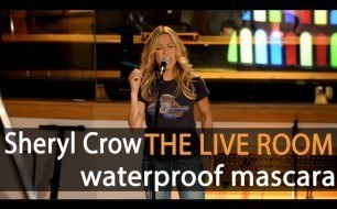 Sheryl Crow - Waterproof Mascara (captured in The Live Room)