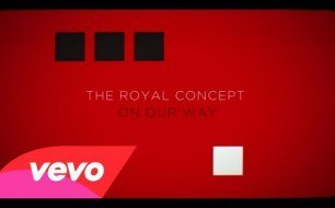 The Royal Concept - On Our Way (Lyric Video)