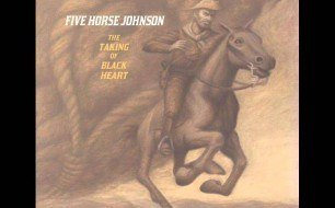 Five Horse Johnson - Quick On The Trigger