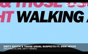 �������� ����������� ���� Dirty South - Walking Alone (Arty Remix)
