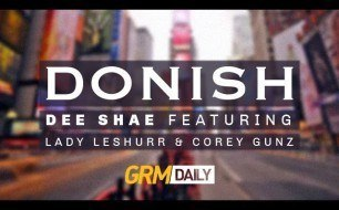 Lady Leshurr - Donish (feat. Dee Shae & Cory Gunz)