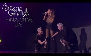 Ariana Grande - Hands On Me (feat. A$AP Ferg) (Live)