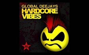 �������� ����������� ���� Global Deejays - Hardcore Vibes (Twisted Society Remix)