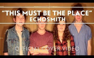 Echosmith - This Must Be The Place (Cover The Talking Heads)