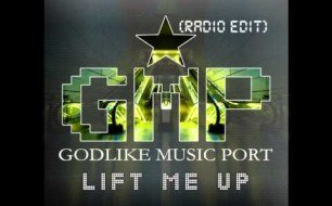 Godlike music port - Lift Me Up (Radio Edit)