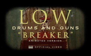 Low - Breaker (Animated Version)