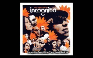 �������� ����������� ���� Incognito - Everything Your Heart Desires