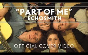 Echosmith - Part Of Me (Cover Katy Perry)