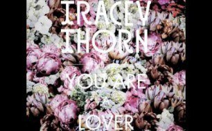Tracey Thorn - You Are A Lover (Clock Opera Remix)