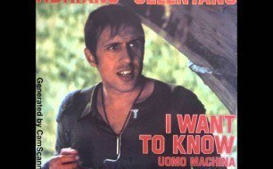 �������� ����������� ���� Adriano Celentano - I Want To Know (Part1)