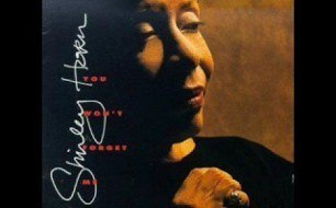 Shirley Horn - You Won t Forget Me