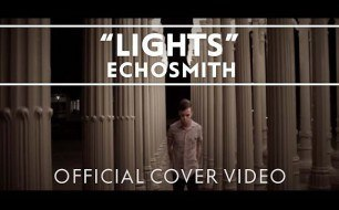Echosmith - Lights (Cover Ellie Goulding)