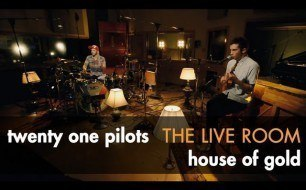 Twenty One Pilots - House Of Gold (Live @ The Live Room)