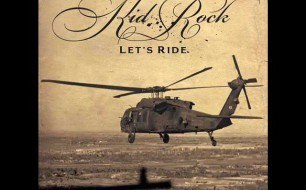 Kid Rock - Let s Ride