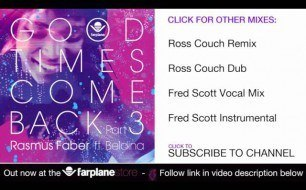 Смотреть музыкальный клип Rasmus Faber Feat. Beldina - Good Times Come Back (Fred Scott Vocal Remix)