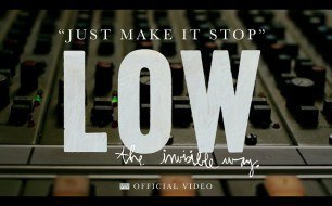 �������� ����������� ���� Low - Just Make It Stop [OFFICIAL VIDEO]