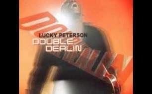 Lucky Peterson - Don t Try To Explain