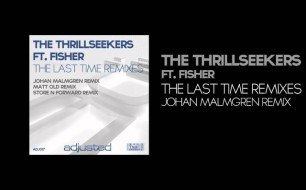 ATB - The Thrillseekers Feat. Fisher - The Last Time (Johan Malmgren 2012 Remix)
