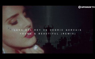 �������� ����������� ���� Lana Del Rey - Young and beautiful (cedric gervais rmx) (dfm mix)