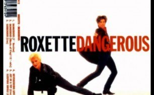 Roxette - Dangerous (7 Version)