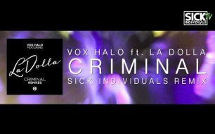 Смотреть музыкальный клип Vox Halo Feat. LaDolla - Criminal (Sick Individuals Remix)