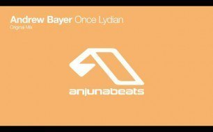 Andrew Bayer - Once Lydian (Original Mix)