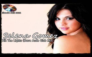 Selena Gomez & The Scene - Hit The Lights (Dave Aude Extended Club Mix)