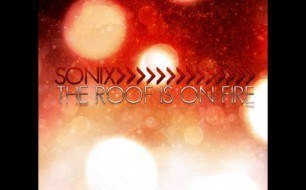 Sonix - The Roof Is On Fire (Monsta Mash Remix)
