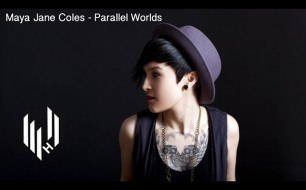 �������� ����������� ���� Maya Jane Coles - Parallel Worlds