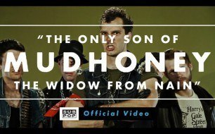 Mudhoney - The Only Son Of The Widow From Nain