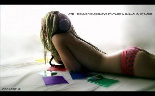 �������� ����������� ���� ATB - Could You Believe (Taylor & Gallahan Remix)
