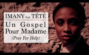 Смотреть музыкальный клип Imany - Un Gospel Pour Madame (Pray For Help) (feat. TГ©tГ©)