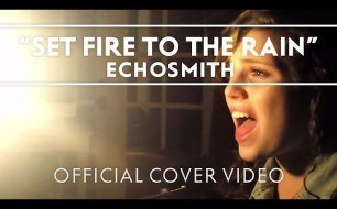 Echosmith - Set Fire To The Rain (Cover Adele)
