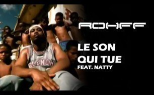 Rohff - Le son qui tue feat. Natty