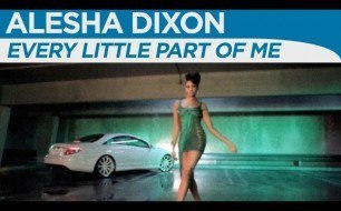 Alesha Dixon - Every Little Part Of Me feat. Jay Sean