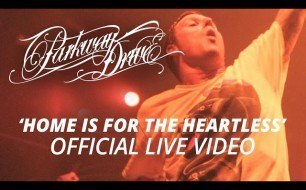 Parkway Drive - Home Is For The Heartless (Live)