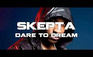 Skepta - Dare To Dream