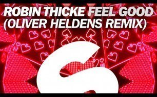 �������� ����������� ���� Robin Thicke - Feel Good (Oliver Heldens Remix)