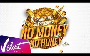 Sasha Dith - No Money No Honey feat. Steve Modana