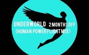 Смотреть музыкальный клип Underworld - Two Months Off (Human Power Flight Remix)