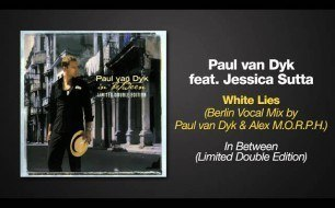 Paul van Dyk - White Lies (Berlin Vocal Mix By Paul Van Dyk & Alex M.O.R.P.H.)