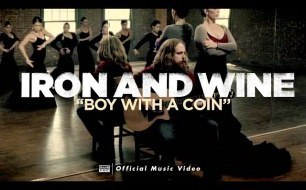 �������� ����������� ���� Iron and Wine - Boy With A Coin (OFFICIAL VIDEO)