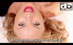 Da Brozz - Fool Me (Remix Anya)