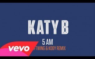 Katy B - 5 AM (Leftwing & Kody Remix)