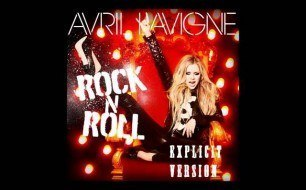 Avril Lavigne - Rock N Roll (Explicit Version)
