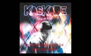 Kaskade - Ice (Feat. Dada Life With Dan Black)